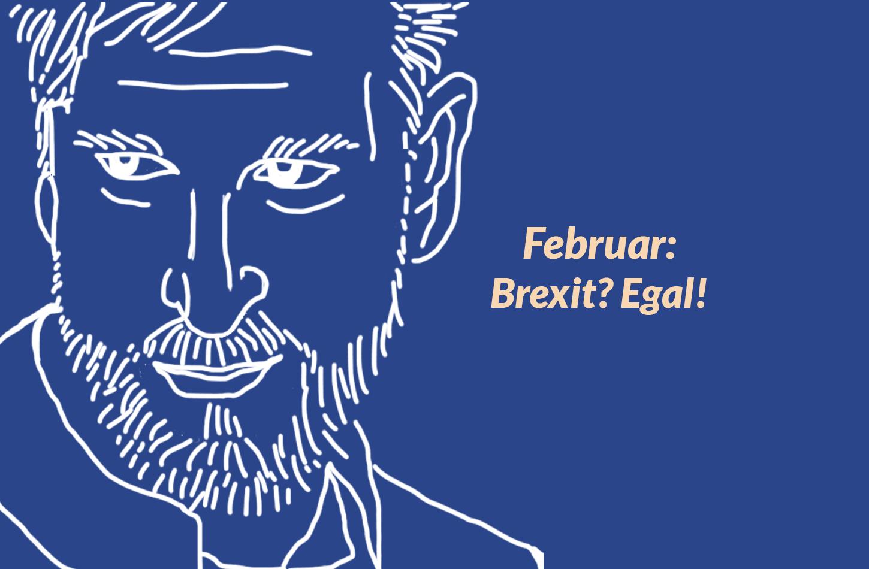 Februar: Brexit? Egal!